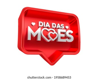 Realistic 3D heart-shaped label in Brazilian Portuguese. The phrase Dia das maes means Mother's Day. 3D illustration