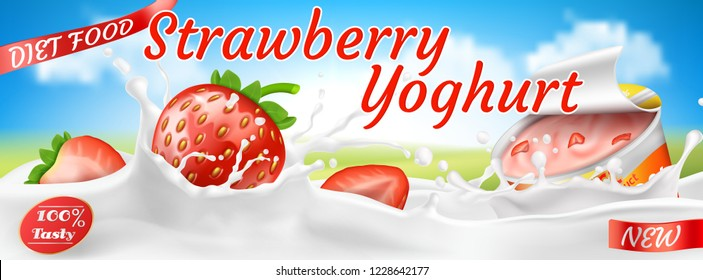 realistic colorful banner for yogurt ads. Red strawberries in white milk splashes, plastic container with yoghurt and pieces of fruits. Natural dairy product, healthy diet food for breakfast