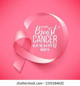 Realistic pink ribbon. Symbol of breast cancer awareness month in october. Poster with handdrawn lettering. illustration.