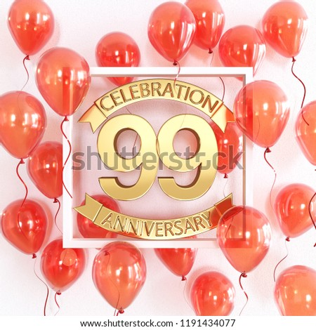 Realistic Red Balloons With Ribbon In Centre Golden Text 99 Years Anniversary Celebration Ribbons