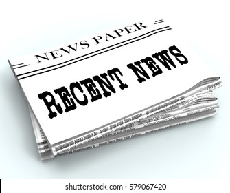 Recent News Newspaper Represents Latest Newspapers 3d Rendering
