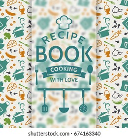Recipe book. Cooking with love. Card with colored culinary symbols and typographic badge. Raster version.