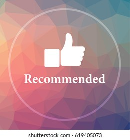Recommended icon. Recommended website button on low poly background.