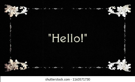 A re-created film frame from the silent movies era, showing the intertitle greeting word hello.
