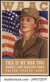 Recruiting Poster for the Women's Army Auxiliary Corps. It reads, ' This is My War Too!' 1943.