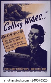 Recruiting Poster for the Women's Army Auxiliary Corps. The WAAC was formed in 1942 at the urging of First Lady, Eleanor Roosevelt.