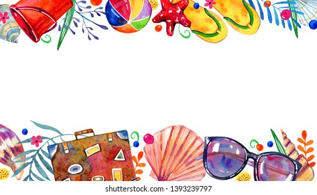 Rectangular frame with beach objects, flowers and shells on top and bottom. Hand drawn watercolor illustration.  Flip flops, suitcase, ball, glasses, bucket on white background