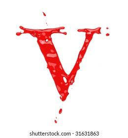Red blood liquid alphabet - letter V. Isolated on white.