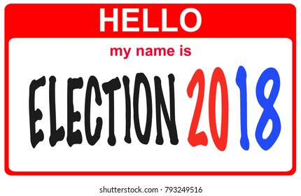 red sticker hello my name is election 2018 concept
