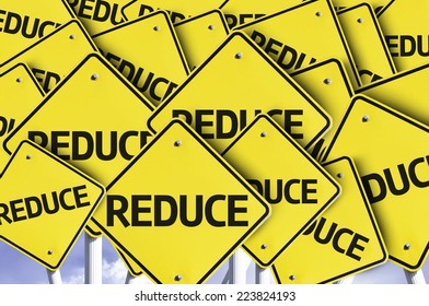 Reduce written on multiple road sign