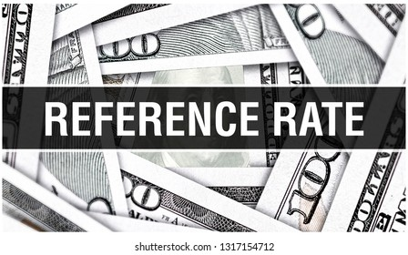 Reference Rate Closeup Concept. American Dollars Cash Money,3D rendering. Reference Rate at Dollar Banknote. Financial USA money banknote and commercial money investment profit concept
