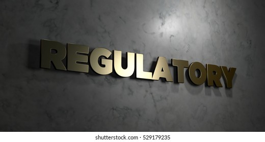 Regulatory - Gold text on black background - 3D rendered royalty free stock picture. This image can be used for an online website banner ad or a print postcard.