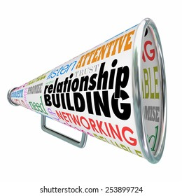 Relationship Building words on a bullhorn or megaphone to illustrate strengthened ties or bonds with customers, clients, firends or contacts