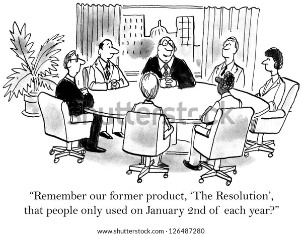 """""""Remember our former product, The Resolution, that people only used on January Second of each year?"""""""