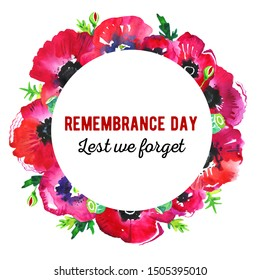 Remembrance day poppy round composition. Red flowers and title Lest we forget. Hand drawn watercolor sketch illustration on white background