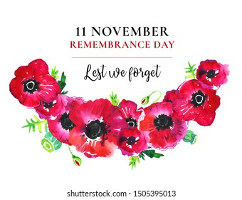Remembrance day poppy wreath. Red flowers and title 11 November Lest we forget. Hand drawn watercolor sketch illustration on white background