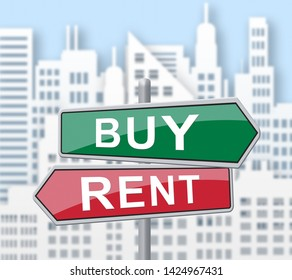 Rent Vs Buy Signs Comparing House Or Apartment Renting And Buying. Investment Or Home Ownership Of Property - 3d Illustration