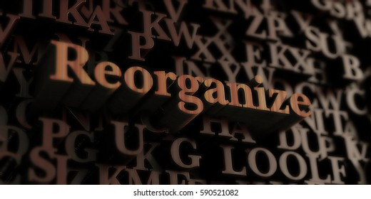 Reorganize - Wooden 3D rendered letters/message.  Can be used for an online banner ad or a print postcard.