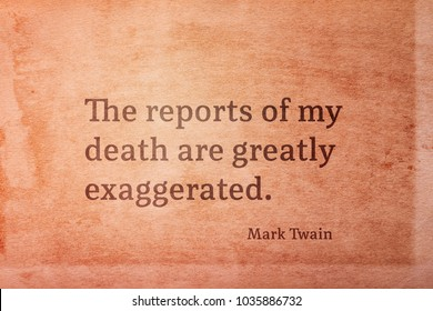 The reports of my death are greatly exaggerated - famous American writer Mark Twain quote printed on vintage grunge paper