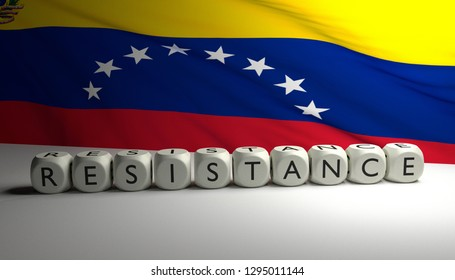 Resistance against old president and goverment in Venezuela and Caracas wich are hit with economic and political crisis. 3D render illustration of word RESISTANCE written on dices with Venezuela flag.