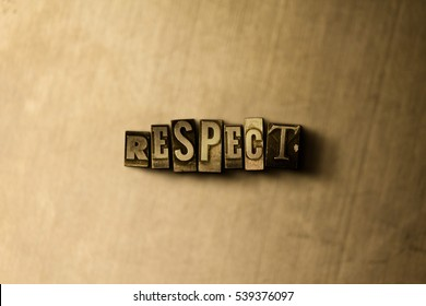 RESPECT - close-up of grungy vintage typeset word on metal backdrop. Royalty free stock - 3D rendered stock image.  Can be used for online banner ads and direct mail.