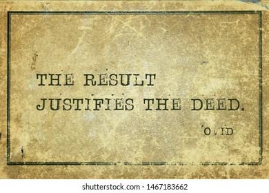 The result justifies the deed - ancient Roman poet Ovid quote printed on grunge vintage cardboard