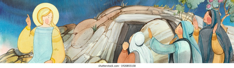 Resurrection of Jesus Christ, Easter,Holy Sepulcher, the angel speaks with the myrrh-bearing women about the resurrection. For Christian church publications, Easter cards, prints, easter banner, bord