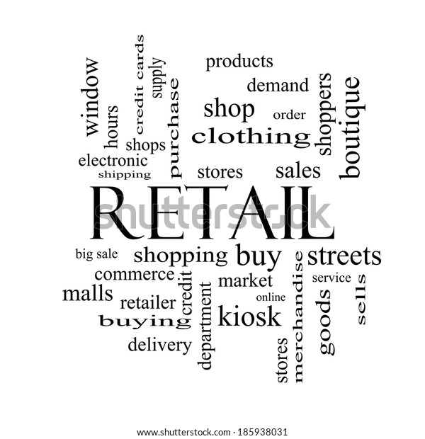 Retail Word Cloud Concept in black and white with great terms such as stores, shopping, sales and more.