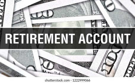 Retirement Account Closeup Concept. American Dollars Cash Money,3D rendering. Retirement Account at Dollar Banknote. Financial USA money banknote Commercial money investment profit concept
