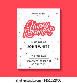 Retirement party invitation. Happy Retirement hand written lettering. Modern brush calligraphy. Template for greeting card, poster, logo, badge, icon, banner.