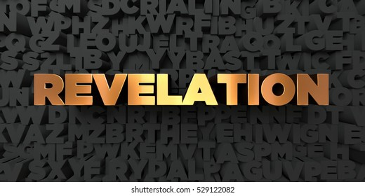 Revelation - Gold text on black background - 3D rendered royalty free stock picture. This image can be used for an online website banner ad or a print postcard.