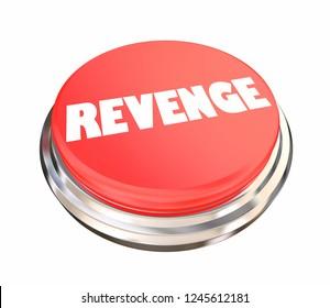 Revenge Button Get Even Vengeance 3d Illustration