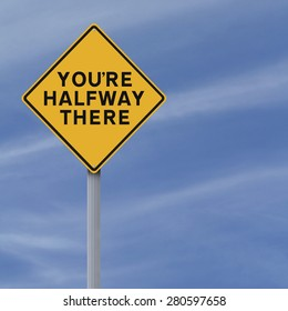 A road sign indicating You're Halfway There