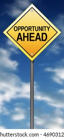 Road Sign with Opportunity Ahead