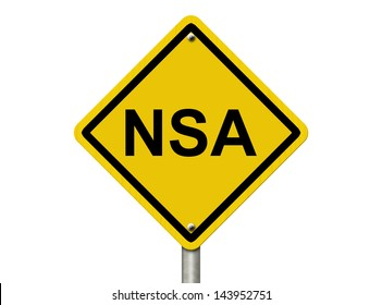 A road warning sign isolated on white with word NSA, Warning of NSA