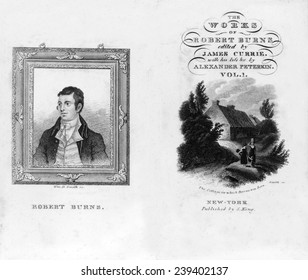 Robert Burns (1759-1796) title page and portrait from THE WORKS OF ROBERT BURNS, 1850. Includes image of Burns birthplace.