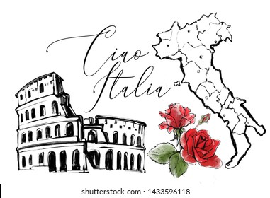Roman coliseum and Italy map with roses. Hand drawn card with motivational inscription Chao Italia.