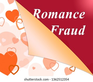 Romance Fraud Hearts Depicts Online Dating Scammer Or Trickster. Cybersex Lies And Fake Girlfriend - 3d Illustration