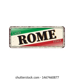 ROME Italy Vintage blank rusted metal sign  Illustration on white background