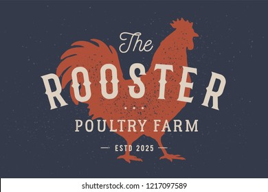 Rooster, poultry. Vintage logo, retro print, poster for Butchery meat shop with text typography Rooster, Poultry Farm, rooster silhouette. Label template rooster, hen, chicken. Illustration
