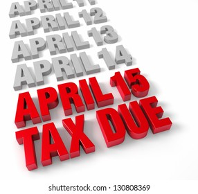 """Row of days in April in muted gray leading up to """"April 15"""" and """"TAX DUE"""" in shiny red.  Isolated on white."""