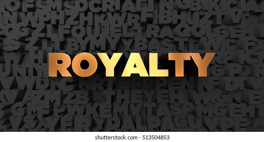 Royalty - Gold text on black background - 3D rendered royalty free stock picture. This image can be used for an online website banner ad or a print postcard.