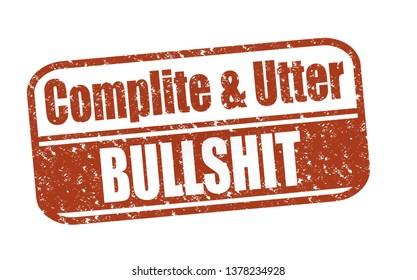 Rubber Stamp Complite and Utter Bullshit text on white illustration