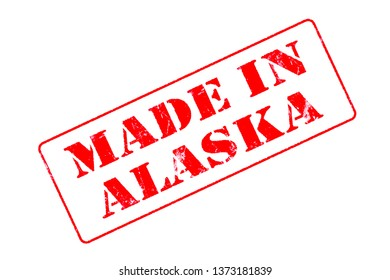 Rubber stamp concept showing a red stamp reading Made in Alaska