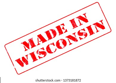Rubber stamp concept showing a red stamp reading Made in Wisconsin