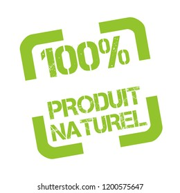 Rubber stamp with text 100% natural product in French