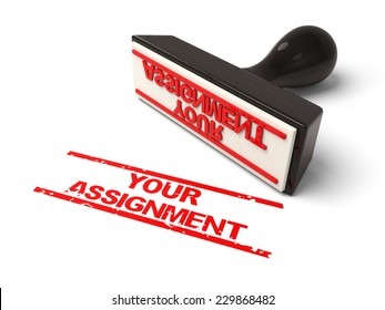 A rubber stamp with your assignment in red ink.3d image. Isolated white background.
