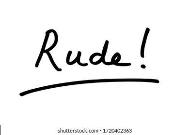 Rude! handwritten on a white background.