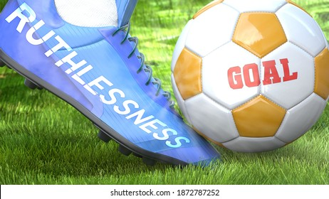 Ruthlessness and a life goal - pictured as word Ruthlessness on a football shoe to symbolize that Ruthlessness can impact a goal and is a factor in success in life and business, 3d illustration