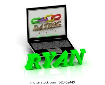 RYAN- Name and Family bright letters near Notebook and  inscription Dating on a white background